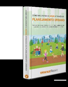 E-book: COMO MELHORAR A SAÚDE ATRAVÉS DO PLANEJAMENTO URBANO